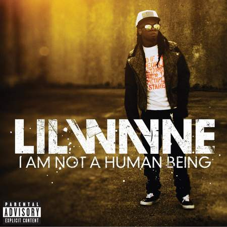 Новый альбом Lil Wayne - I Am Not a Human Being (2010)